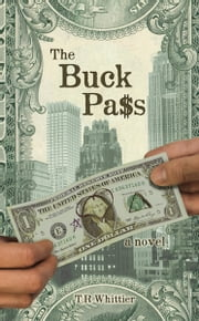 The Buck Pass - a novel ebook by T.R Whittier