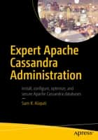 Expert Apache Cassandra Administration ebook by Sam R. Alapati