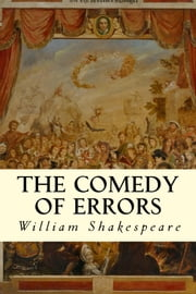 The Comedy of Errors ebook by William Shakespeare