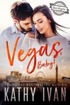 Vegas, Baby! ebook by Kathy Ivan