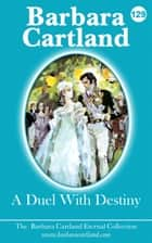 A Duel With Destiny ebook by Barbara Cartland