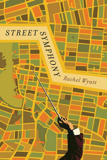 Street Symphony ebook by Rachel Wyatt