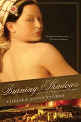 Burning Shadows - A Novel of the Count Saint-Germain ebook by Chelsea Quinn Yarbro
