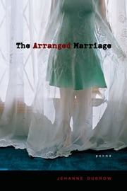 The Arranged Marriage - Poems ebook by Jehanne Dubrow