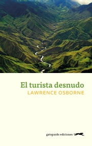 El turista desnudo ebook by Lawrence Osborne