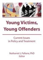 Young Victims, Young Offenders ebook by Letitia C Pallone