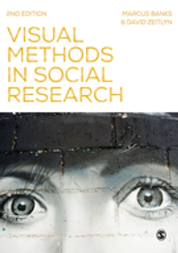 Visual Methods in Social Research ebook by Marcus Banks,Professor David Zeitlyn