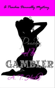 Peaches and the Gambler ebook by A. T. Hicks