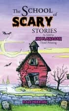 The School Of Scary Stories ebook by Jim Flanagan