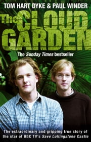 The Cloud Garden ebook by Tom Hart Dyke,Paul Winder