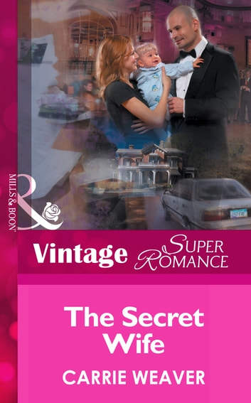 The Secret Wife (Mills & Boon Vintage Superromance) ebook by Carrie Weaver