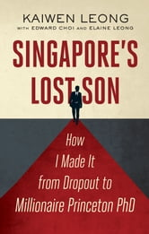 Singapore's Lost Son - True story of a boy with a simple dream ebook by Kaiwen Leong