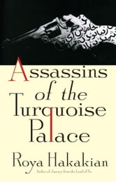 Assassins of the Turquoise Palace ebook by Roya Hakakian