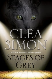 Stages of Grey: A feline-filled academic mystery ebook by Clea Simon