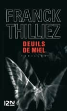 Deuils de miel ebook by Franck THILLIEZ