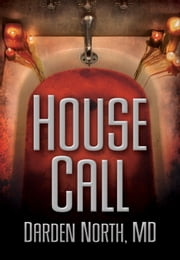 House Call ebook by Darden North, MD