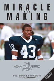 Miracle in the Making - The Adam Taliaferro Story ebook by Scott Brown,Sam Carchidi,Joe Paterno,Sue Paterno