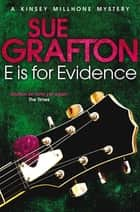 E is for Evidence ebook by Sue Grafton