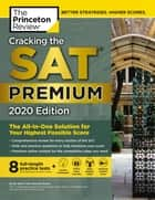 Cracking the SAT Premium Edition with 8 Practice Tests, 2020 - The All-in-One Solution for Your Highest Possible Score eBook by The Princeton Review