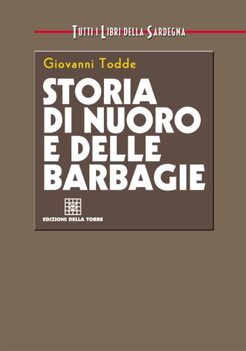 Storia di Nuoro e delle barbagie ebook by Giovanni Todde