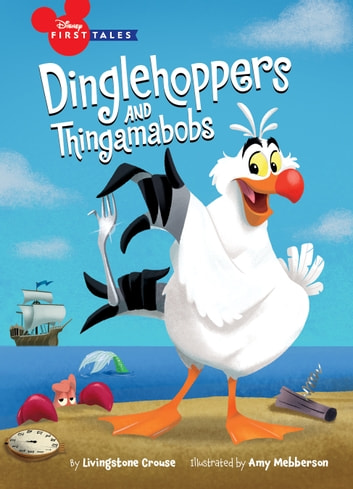 Disney First Tales: Dinglehoppers and Thingamabobs ekitaplar by Disney Book Group