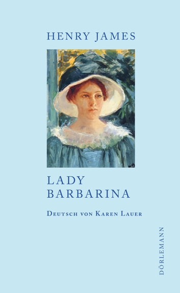 Lady Barbarina - Erzählung ebook by Henry James