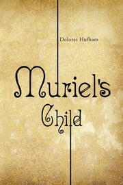 Muriel's Child ebook by Dolores Hufham