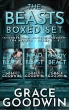 The Beasts Boxed Set ebook by Grace Goodwin