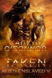 Alien Enslaved V: Taken ebook by Kaitlyn O'Connor