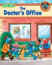 The Doctor's Office (Sesame Street Series) ebook by Sarah Albee, Joe Ewers