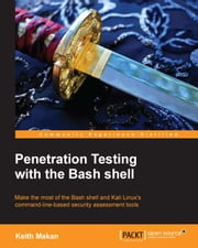 Penetration Testing with the Bash shell ebook by Keith Makan