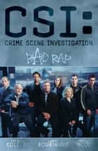 CSI: Bad Rap ebook by Collins, Max Allan; Rodriguez, Gabriel; Wood, Ashley