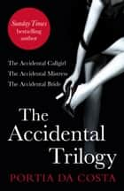 The Accidental Trilogy ebook by Portia Da Costa