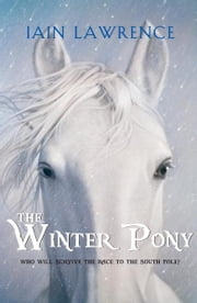 The Winter Pony ebook by Iain Lawrence