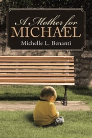 A Mother for Michael ebook by Michelle L. Benanti