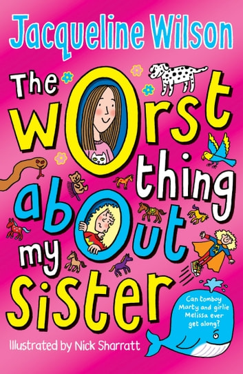 The Worst Thing About My Sister ebook by Jacqueline Wilson
