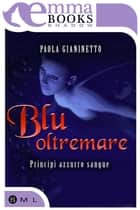 Blu oltremare ebook by Paola Gianinetto