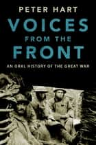 Voices from the Front ebook by Peter Hart
