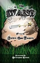 The Wand ebook by Robin Owens