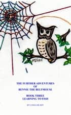 The Further Adventures of Bennie the BeltMouse Book Three ebook by Linda Heady