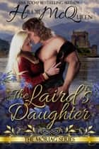 The Laird's Daughter, Moriag Series, Book 4 ebook by Hildie McQueen
