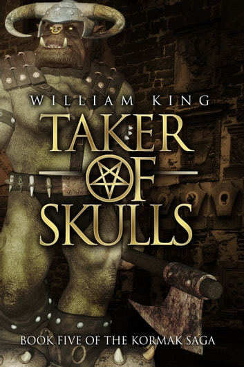 Taker of Skulls (Kormak Book Five) ebook by William King