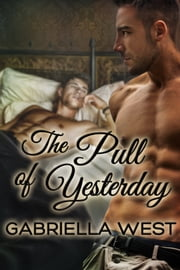 The Pull of Yesterday ebook by Gabriella West