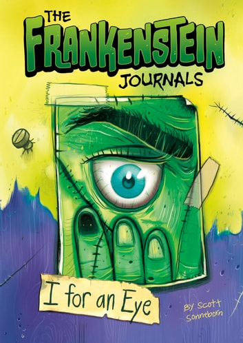 The Frankenstein Journals: I For an Eye ebook by Scott Sonneborn