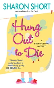 Hung Out to Die - A Stain-busting Mystery ebook by Sharon Short