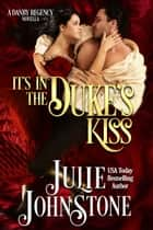 It's In The Duke's Kiss ebook by Julie Johnstone