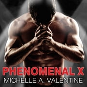 Phenomenal X audiobook by Michelle A. Valentine