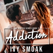 Addiction (The Hunted Series Book 2) audiobook by Ivy Smoak