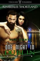 One Night in Dublin ebook by Kemberlee Shortland