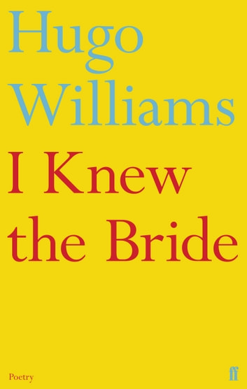I Knew the Bride ebook by Hugo Williams